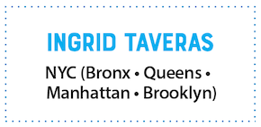 Ingrid Taveras. Territory: New York City, including Bronx, Manhattan, Queen, Brooklyn